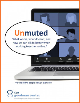 Unmuted: What works, what doesn't and how we can all do better when working together online.